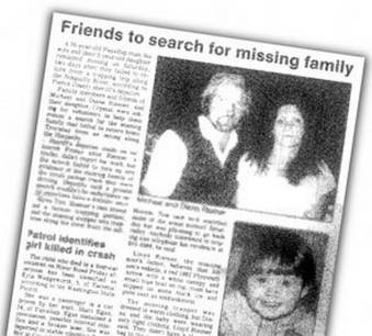 A 1985 newspaper highlights the search efforts made to locate Diana Robertson, her boyfriend Michael Riemer and 2 year old daughter, Crystal. The young family went missing on December 12, 1985 whenever they ventured into the forest near Mineral, WA to search for a Christmas tree.